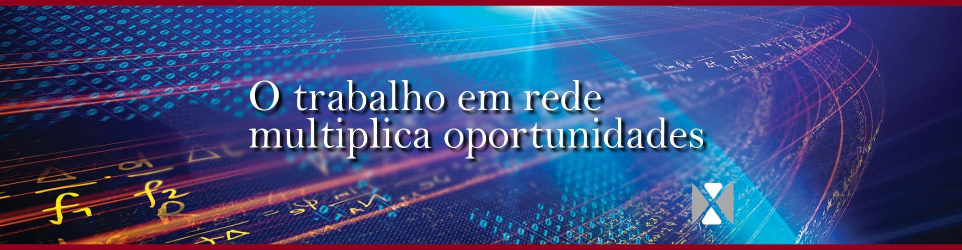 O trabalho em rede multiplica oportunidades